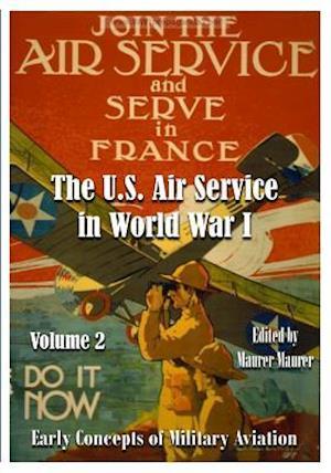 Bog, paperback The U.S. Air Service in World War I af Maurer Maurer