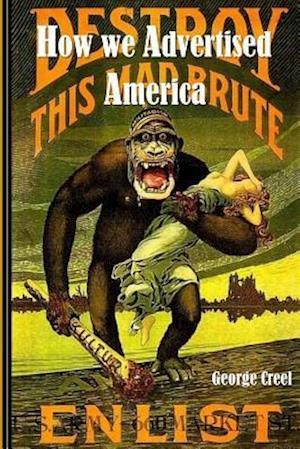 Bog, paperback How We Advertised America af George Creel
