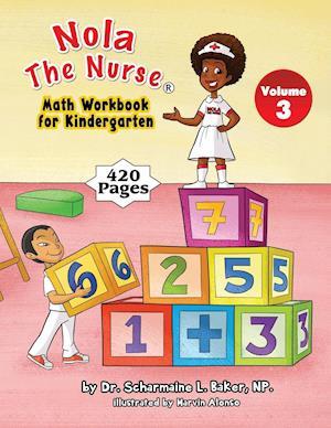 Bog, paperback Nola the Nurse(r) Math Workbook for Kindergarten af Dr Scharmaine L. Baker, Marvin Alonso
