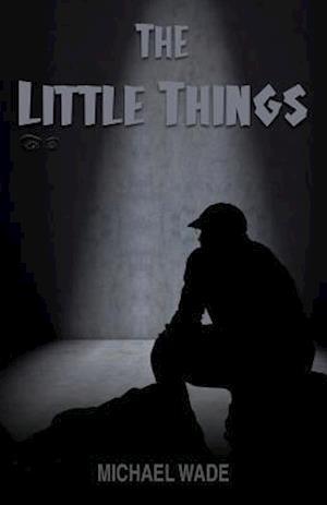 Bog, paperback The Little Things af Michael Wade