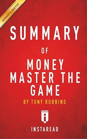 Summary of Money Master the Game af Instaread Summaries