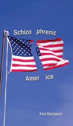 Bog, hardback Schizophrenic America af Anni Damgaard