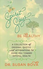 Spirit Says ... Be Healthy (Spirit Says, nr. 2)