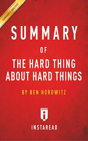 Summary of the Hard Thing about Hard Things af Instaread Summaries