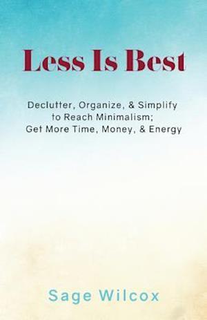 Bog, paperback Less Is Best af Sage Wilcox