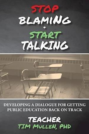 Bog, paperback Stop Blaming and Start Talking af Timothy M. Mullen Ph. D.