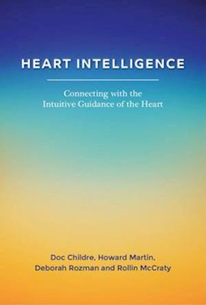 Bog, paperback Heart Intelligence af Howard Martin, Deborah Rozman, Doc Childre