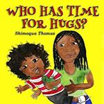 Who Has Time for Hugs?