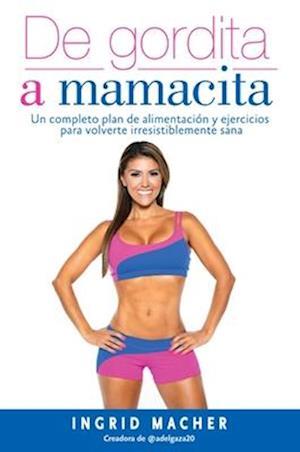 Bog, paperback de Gordita a Mamacita af Ingrid Macher