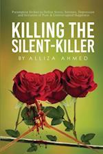 Killing the Silent Killer