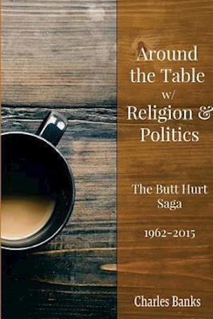 Bog, paperback Around the Table W/ Religion and Politics af Charles Banks