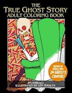 The True Ghost Story Adult Coloring Book