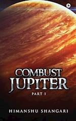 Combust Jupiter - Part I