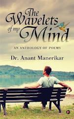 The Wavelets of My Mind af Dr Anant Manerikar