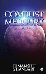 Combust Mercury - Part I