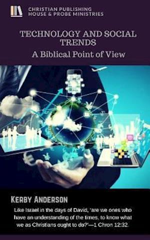 Bog, paperback Technology and Social Trends af Kerby Anderson