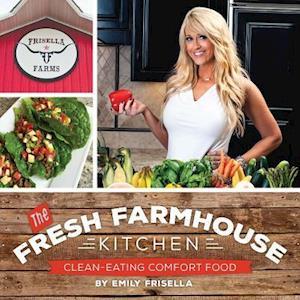 Bog, paperback The Fresh Farmhouse Kitchen af Frisella Emily