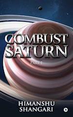 Combust Saturn - Part I