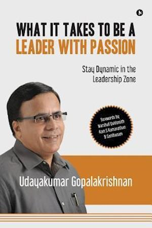 Bog, paperback What It Takes to Be a Leader with Passion af Udayakumar Gopalakrishnan