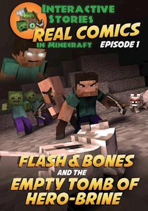 Flash and Bones and the Empty Tomb of Herobrine af Calvin Crowther