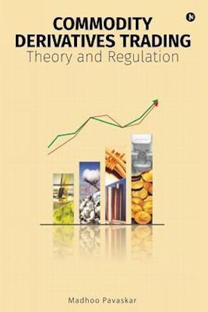 Bog, paperback Commodity Derivatives Trading af Madhoo Pavaskar
