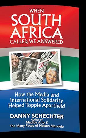 Bog, hardback When South Africa Called, We Answered af Danny Schechter