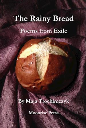 Bog, paperback The Rainy Bread af Maja Trochimczyk