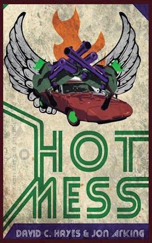 Bog, paperback Hot Mess af Jon Arking, David C. Hayes