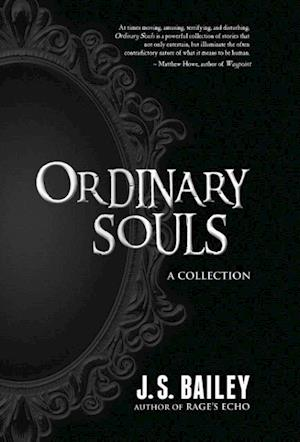 Bog, hardback Ordinary Souls af J. S. Bailey
