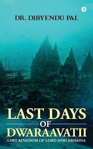 Bog, paperback Last Days of Dwaraavatii af Dr Dibyendu Pal