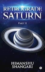 Retrograde Saturn - Part II