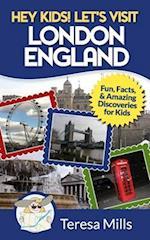 Hey Kids! Let's Visit London England