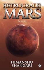 Retrograde Mars - Part II