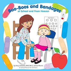 Bog, paperback Boo-Boos and Bandages at School and from Heaven af Amy Johnson