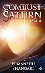Combust Saturn - Part II