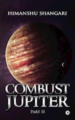 Combust Jupiter - Part II