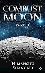 Combust Moon - Part II