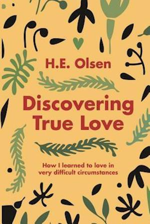 Bog, paperback Discovering True Love af H. E. Olsen