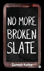 No More Broken Slate