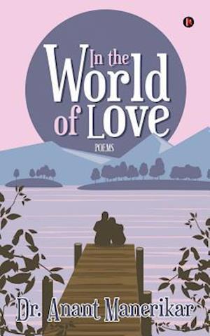 Bog, paperback In the World of Love af Dr Anant Manerikar
