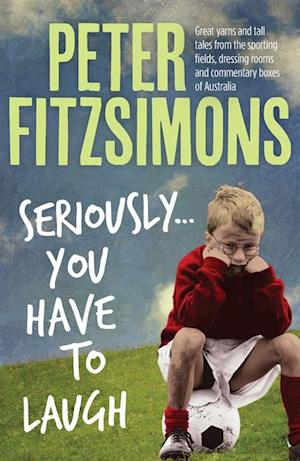 Seriously...You Have to Laugh af Peter Fitzsimons