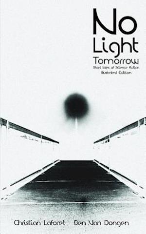 No Light Tomorrow af Ben Van Dongen, Christian Laforet