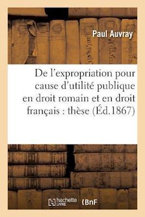 Bog, paperback de L'Expropriation Pour Cause D'Utilite Publique En Droit Romain Et En Droit Francais