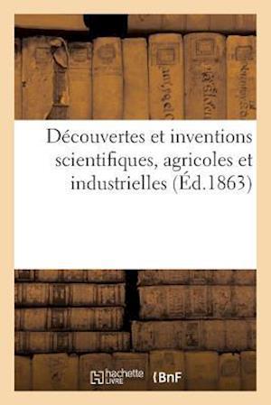 Bog, paperback Decouvertes Et Inventions Scientifiques, Agricoles Et Industrielles af Impr Pradel Et Blanc