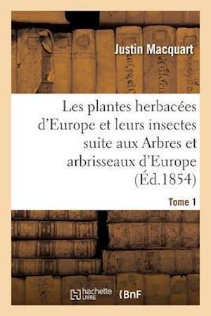 Bog, paperback Les Plantes Herbacees D'Europe Et Leurs Insectes, Suite Aux Arbres Et Arbrisseaux D'Europe Tome 1