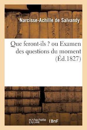 Bog, paperback Que Feront-Ils ? Ou Examen Des Questions Du Moment af De Salvandy-N-A