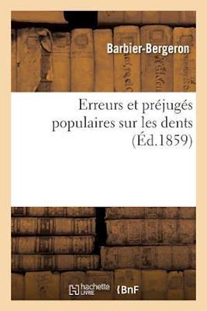 Bog, paperback Erreurs Et Prejuges Populaires Sur Les Dents