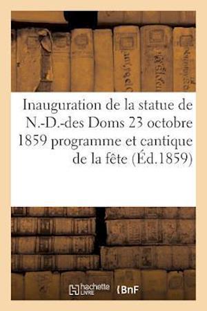 Bog, paperback Inauguration de La Statue de N.-D.-Des Doms 23 Octobre 1859 af Impr De Aubanel Freres