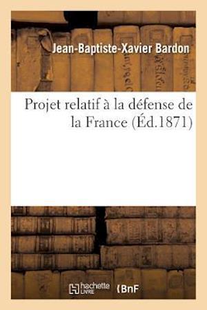Bog, paperback Projet Relatif a la Defense de La France