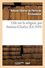 Ode Sur La Religion af De Perrin De Brichambaut